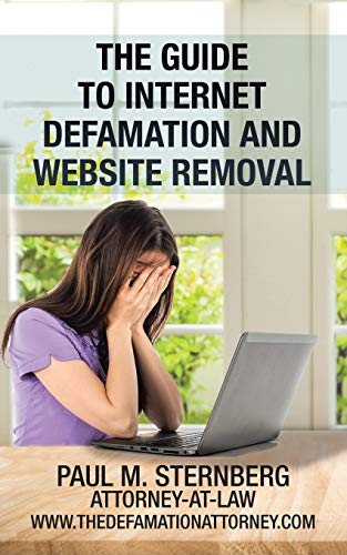 Compare Textbook Prices for The Guide to Internet Defamation and Website Removal  ISBN 9781728318400 by Sternberg, Paul M