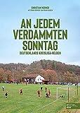 An jedem verdammten Sonntag: Deutschlands Kreisliga-Helden - Christian Werner