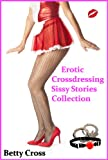 Erotic Crossdressing Sissy Stories Collection