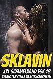 Zur Sklavin gemacht - Sinnliche Sexgeschichten ab 18: (Sexgeschichten für Männer und Frauen FSK 18)