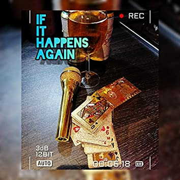 If It Happens Again
