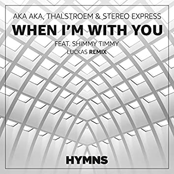 When I'm With You (Luckas Remix)