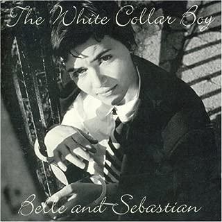 The White Collar Boy by Belle & Sebastian