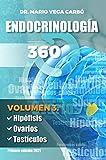 Endocrinología 360: Volumen 3. Hipófisis, Ovarios y Testículos