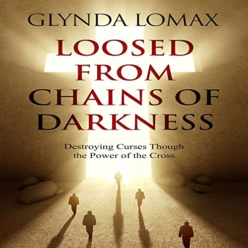 Loosed from Chains of Darkness audiobook cover art