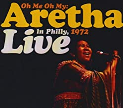 Oh Me Oh My: Aretha Live in Philly 1972