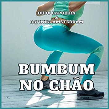 Bumbum No Chão (feat. Rafinha Amsterdam)