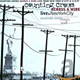 Across a Wire: Live in New York City von Counting Crows
