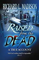 Raised from the Dead: A True Account