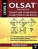 OLSAT Practice Test Grade 5 (6th Grade Entry) & Grade 4 (5th Grade Entry)-TEST 2: One OLSAT E Practice Test,...