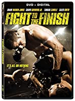 Fight To The Finish [DVD + Digital]