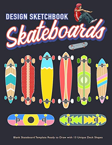 Skateboard Design Sketchbook: V.3 An Activity Book for Creative Your Own Skateboard Blank Template Design Ready to Draw with 13 Unique Deck Shapes | 8.5*11 inches