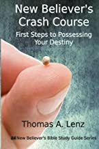 New Believer's Crash Course: First Steps to Possessing Your Destiny (New Believer's Bible Study Guide) (Volume 2)