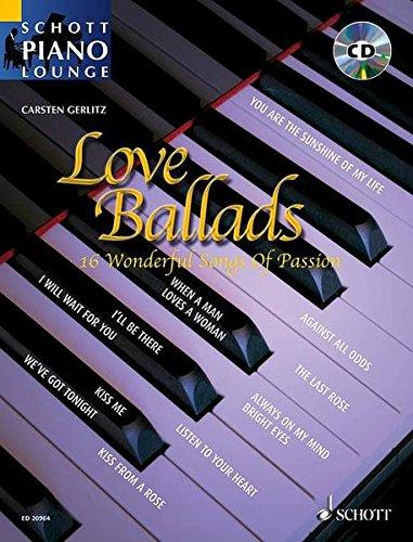 Love Ballads: 16 Wonderful Songs Of Passion. Klavier. Ausgabe mit CD. (Schott Piano Lounge)