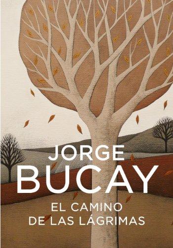 El camino de las lágrimas de [Jorge Bucay]