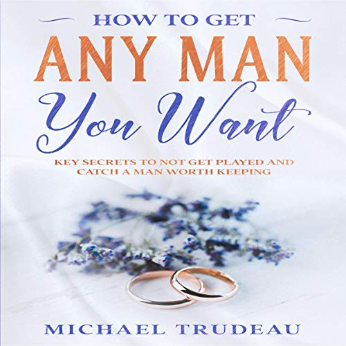 How to Get Any Man You Want cover art