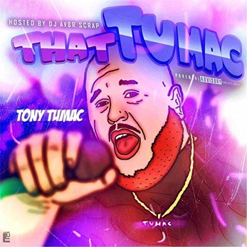 That Tumac [Explicit]