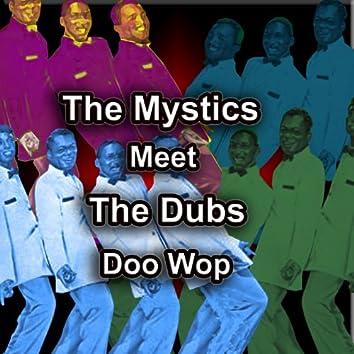 The Mystics Meet the Dubs Doo Wop