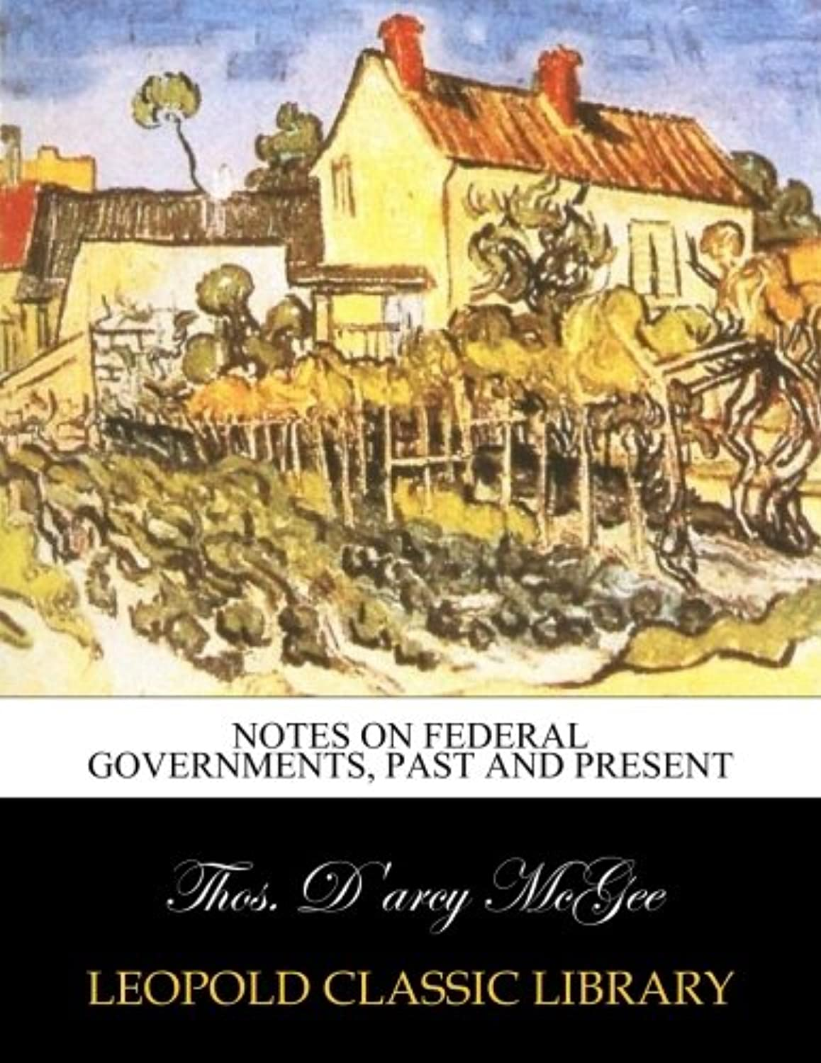 Notes on Federal Governments, Past and Present