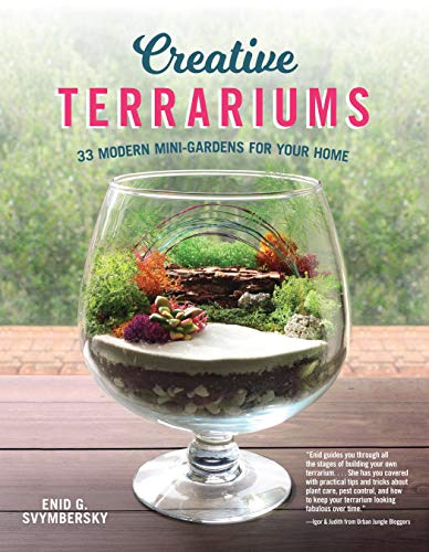 Creative Terrariums: 33 Modern Mini-Gardens for Your Home