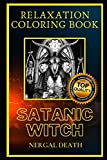 Satanic Witch Relaxation Coloring Book: A Great Humorous and Therapeutic 2020 Coloring Book for Adults