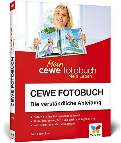 CEWE Fotobuch: Die verständliche Anleitung – Neuauflage 2018 – mit vielen Designideen und Gestaltungsvorschlägen