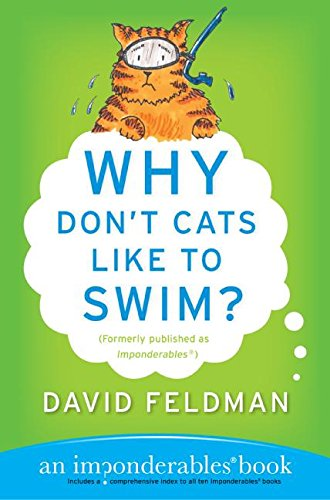 Why Don't Cats Like to Swim?: An Imponderables Book (Imponderables Series)