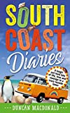 South Coast Diaries: The hilarious diary of an aspiring musician in a crazy seaside town – a funny, feelgood, gripping comedy thriller of love, laughs and murder at the beach (English Edition)