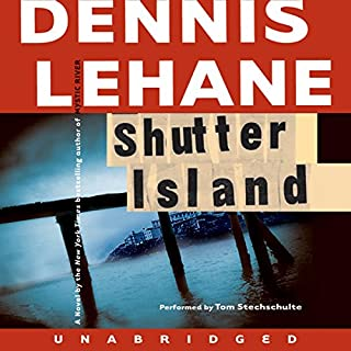 Shutter Island                   By:                                                                                                                                 Dennis Lehane                               Narrated by:                                                                                                                                 Tom Stechschulte                      Length: 9 hrs and 35 mins     2,009 ratings     Overall 4.3