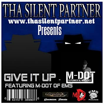Give It Up featuring M-Dot of EMS - Single