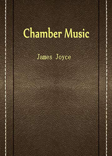Chamber Music - Kindle edition by James Joyce. Literature & Fiction Kindle  eBooks @ Amazon.com.
