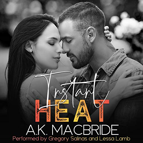 Instant Heat Audiobook By A. K. MacBride cover art