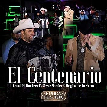 El Centenario (Época Pesada) [En Vivo]
