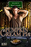 Pumpkin Cream Pie: Welcome to Morningwood Omegaverse Book Seven