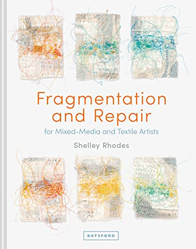 Compare Textbook Prices for Fragmentation and Repair: for Mixed-Media and Textile Artists  ISBN 9781849946100 by Rhodes, Shelley