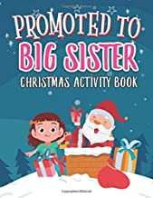 Promoted To Big Sister Christmas Activity Book: Coloring Book for Kids Gift Workbook for Girls Ages 2-4 with Xmas Elements Santa Claus Reindeer Elf Snowman Tracing Shapes and Letters
