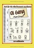 Qi Gong - Art de vie résolument moderne, Art millénaire !