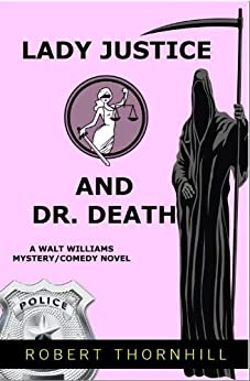 Lady Justice And Dr. Death by [Robert Thornhill, Peg Thornhill]