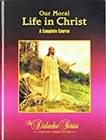 Our Moral Life In Christ 1890177296 Book Cover
