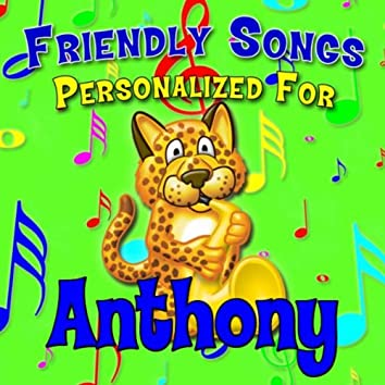 Friendly Songs - Personalized For Anthony