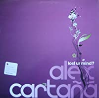 "Lost Ur Mind - Alex Cartana 12"""