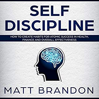 Self-Discipline: How to Create Habits for Atomic Success in Health, Finance and Overall Effectiveness cover art