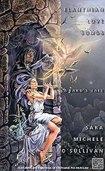 Elanthian Love Songs: A Bard's Tale by [Sara Michele O'Sullivan, Stephanie Pui-Mun Law, Michelle Duncan]