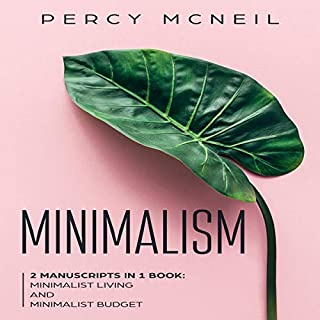 Minimalism: 2 Manuscripts in 1 Book: Minimalist Living and Minimalist Budget audiobook cover art