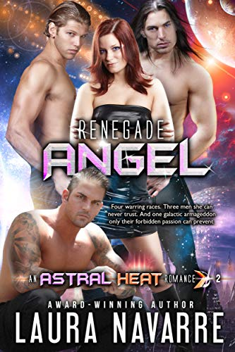 Renegade Angel: (An Astral Heat Romance #2) by [Laura  Navarre, Laura Navarre]