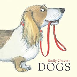 Dogs by [Emily Gravett]