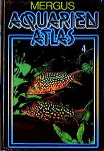 Aquarienatlas - Deutsche Ausgabe. Das umfassende Kompaktwerk über die Aquaristik - mit 2600 Zierfischen und 400 Wasserpflanzen in Farbe. Komprimiertes ... Kst, Bd.4: Neuimporte und seltene Fische