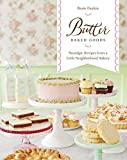 Butter Baked Goods: Nostalgic Recipes From a Little Neighborhood Bakery: A Cookbook