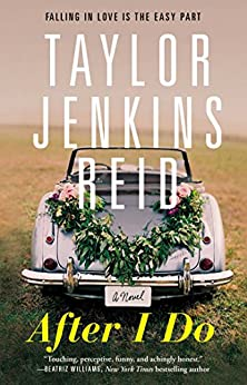 After I Do: A Novel by [Taylor Jenkins Reid]