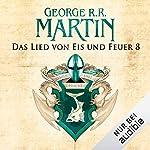 Game of Thrones - Das Lied von Eis und Feuer 8                   Autor:                                                                                                                                 George R. R. Martin                               Sprecher:                                                                                                                                 Reinhard Kuhnert                      Spieldauer: 11 Std. und 12 Min.     3.787 Bewertungen     Gesamt 4,8